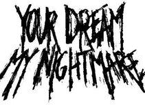 Your Dream My Nightmare. (new guitarist!)