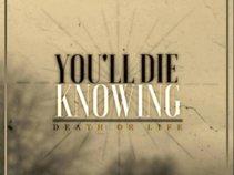 You'll Die Knowing