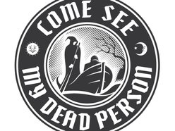 Image for Come See My Dead Person