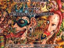 Illegal Machines & Bombax