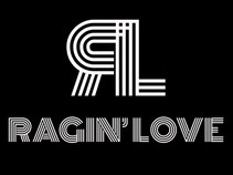 Ragin' Love!