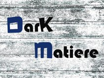Dark Matiere