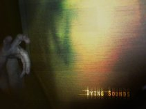 Dying Sounds