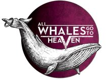 All Whales Go To Heaven