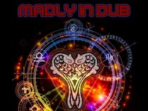 Madly in Dub