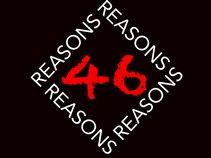 46 REASONS
