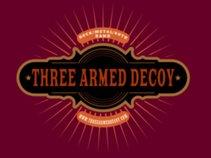 Three Armed Decoy