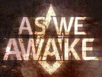 As We Awake