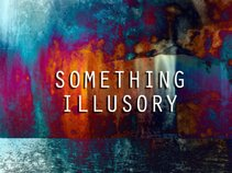 Something Illusory