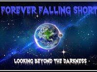 Forever Falling Short