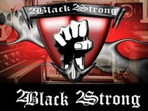 2Black2Strong Ent.