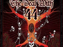 The Deal With 44