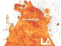 L.A. the fvcking DJ