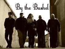 By The Bushel