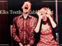 Elks Teeth & Rabbits Feet