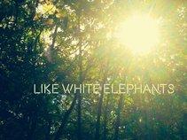 Like White Elephants