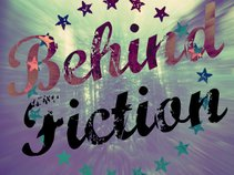 Behind Fiction
