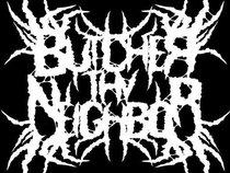 BUTCHER THY NEIGHBOR