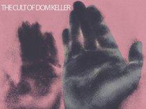 THE CULT OF DOM KELLER