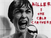Killer & the Cold Cadavers