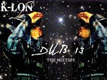 K-LON Present DUB 13 The MixTape