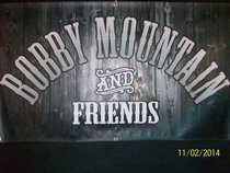Bobby Mountain And Friends
