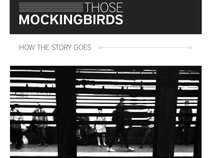 Those Mockingbirds