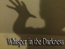 Whisper in the Darkness