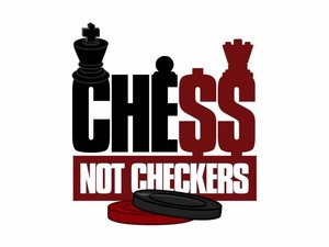 CHE$$ NOT CHECKERS