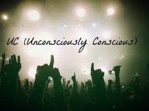UC (Unconsciously Conscious)