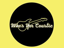 Who's Yer Coustic