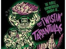 Twistin Tarantulas