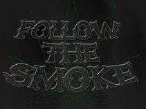 Follow the Smoke