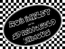Rob Bailey and the Springfield Famous