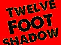 Twelve Foot Shadow