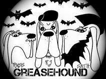 Greasehound