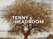 Tenny and The Headroom