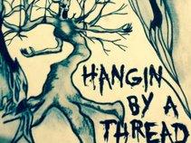 Hangin By A Thread