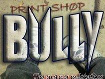 Print Shop Bully