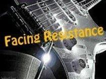 Facing Resistance