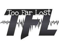 Too Far Lost