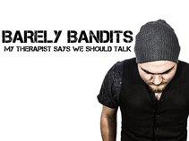Barely Bandits