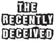 The Recently Deceived