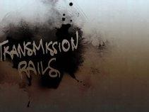 Transmission Rails
