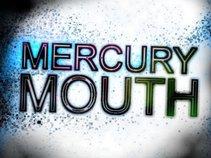 Mercury Mouth