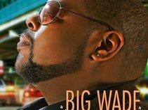 "Big Wade ""I MADE IT"""