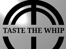 Taste The Whip