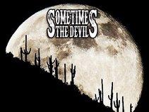 Sometimes the Devil