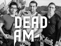 DEAD AM