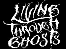 Living Through Ghosts